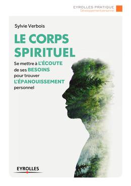 Le corps spirituel - Sylvie Verbois - Eyrolles