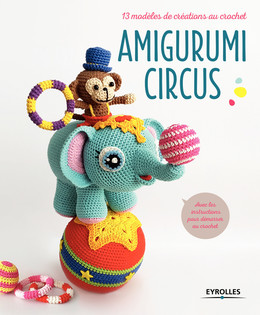 Amigurumi Circus -  Collectif Eyrolles - Eyrolles
