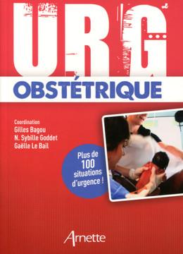 Urg' obstétrique - Gaëlle Le Bail, Sybille Goddet, Gilles Bagou - John Libbey