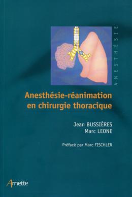 Anesthésie-réanimation en chirurgie thoracique - Marc Leone, Jean Bussières - John Libbey