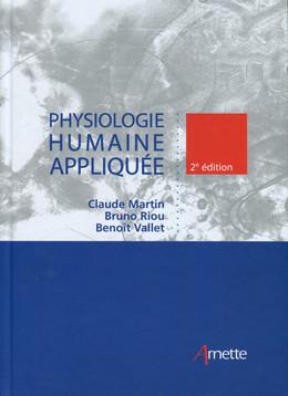 Physiologie humaine appliquée - Benoît Vallet, Bruno Riou, Claude Martin - John Libbey
