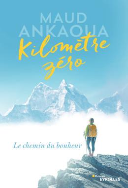 Kilomètre zéro - Maud Ankaoua - Eyrolles