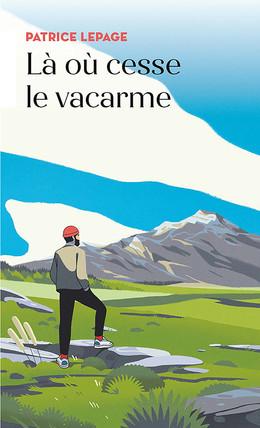Là où cesse le vacarme - Patrice Lepage - Eyrolles