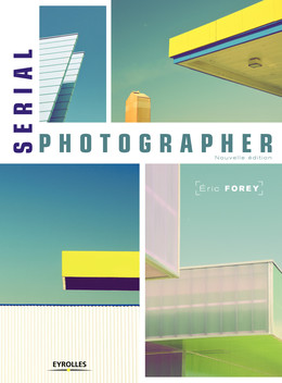 Serial photographer - Eric Forey - Eyrolles