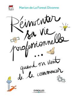 Réinventer sa vie professionnelle... quand on vient de la commencer - Marion de La Forest-Divonne - Eyrolles