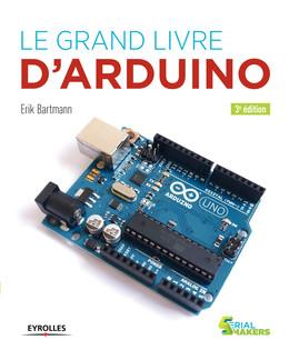 Le grand livre d'Arduino - Erik Bartmann - Eyrolles