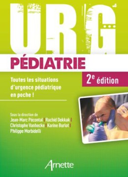 Urg' pédiatrie - Phillippe Morbidelli, Karine Burlot, Chrisophe Vanhecke, Jean-Marc Pécontal, Rachid Dekkak - John Libbey