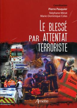 Le blessé par attentat terroriste - Pierre Pasquier, Stéphane Mérat - John Libbey