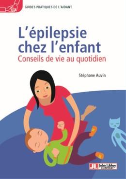 L'épilepsie chez l'enfant - Soline Roy, Stéphane Auvin - John Libbey