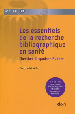 Les essentiels de la recherche bibliographique en santé - Evelyne Mouillet - John Libbey