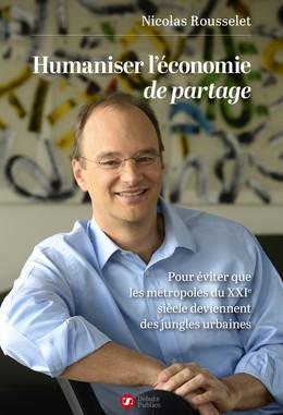 Humaniser l'économie de partage - Nicolas Rousselet - Débats publics