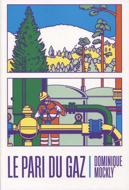 Le pari du gaz - Dominique Mockly - Débats publics
