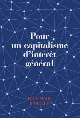 Pour un capitalisme d''intérêt général - Jean-Marc Borello - Débats publics