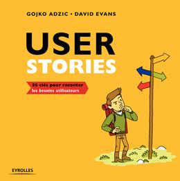 User stories - GOJKO ADZIC, DAVID EVANS - Eyrolles