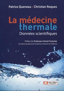 La médecine thermale - Patrice Queneau, Christian Roques - John Libbey