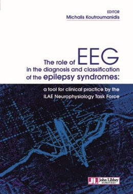 The role of EEG in the diagnosis and classification of the epilepsy syndromes - Michalis Koutroumanidis - John Libbey