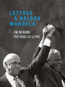 Lettres à Nelson Mandela - Frederik Willem de Klerk - Débats publics