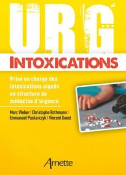 Urg' Intoxications - Vincent Danel, Emmanuel Puskarczyk, Christophe Rothmann, Marcel Weber - John Libbey