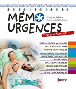 Mémo Urgences (3e édition enrichie) - François Bellotte, Emmanuel Cassanas - John Libbey