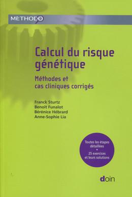 Calcul du risque génétique - Anne-Sophie Lia, Bérénice Hébrard, Benoît Funalot, Franck Sturtz - John Libbey
