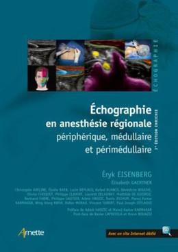 Echographie en anesthésie régionale - Elisabeth Gaertner, Eryk Eisenberg, Collectif Collectif Arnette - John Libbey