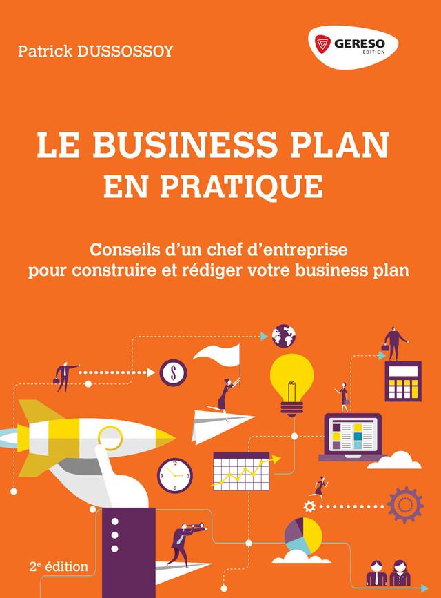 Le business plan en pratique - Patrick Dussossoy - Gereso