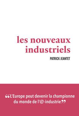 Les Nouveaux industriels - Patrick Jeantet - Débats publics