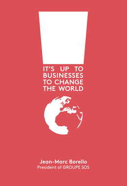 IT'S UP TO BUSINESSES TO CHANGE THE WORLD - Jean-Marc Borello - Débats publics