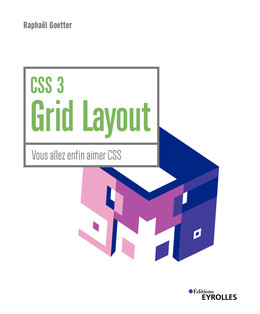 CSS 3 Grid Layout - Raphaël Goetter - Eyrolles