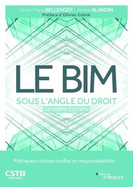 Le BIM sous l'angle du droit - Anne-Marie Bellenger, Amélie Blandin - Eyrolles