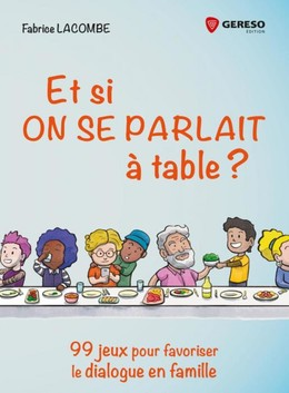 Et si on se parlait à table ? - Fabrice Lacombe - Gereso
