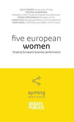 Five European Women -  Ayming Institute - Débats publics
