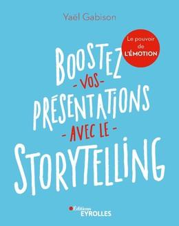 Boostez vos présentations avec le storytelling - Yaël Gabison - Eyrolles