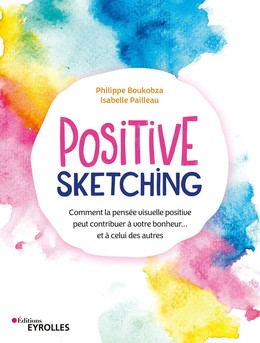 Positive sketching - Isabelle Pailleau, Philippe Boukobza - Eyrolles