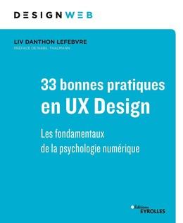 33 bonnes pratiques en UX Design - Liv Danthon Lefebvre - Eyrolles