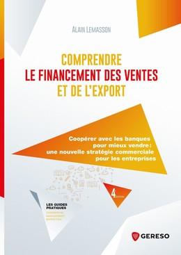 Comprendre le financement des ventes et de l'export - Alain Lemasson - Gereso