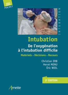 Intubation. De l'oxygénation à l'intubation difficile - Christian Erb, Hervé Menu, Eric Wiel - John Libbey