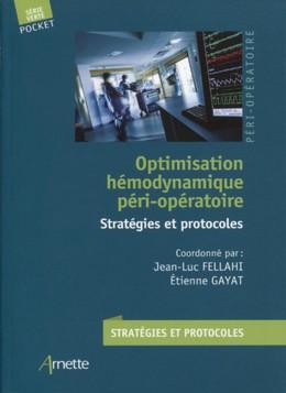 Optimisation hémodynamique périopératoire - Jean-Luc Fellahi, Etienne Gayat - John Libbey
