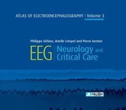 EEG : Neurology and Critical Care - Philippe Gélisse, Arielle Crespel, Pierre Genton - John Libbey