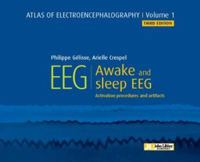 EEG : Awake and Sleep - Philippe Gélisse, Arielle Crespel - John Libbey