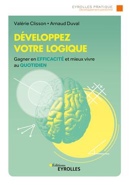 Développez votre logique - Valérie Clisson, Arnaud Duval - Eyrolles