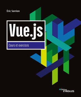 Vue.js - Cours et exercices - Eric Sarrion - Eyrolles