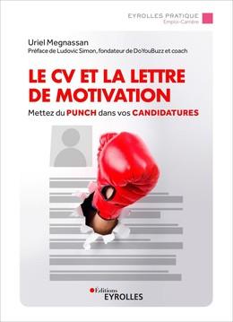 Le CV et la lettre de motivation - Uriel Megnassan - Eyrolles