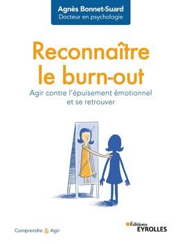 Reconnaître le burn-out - Agnès Bonnet-Suard - Eyrolles