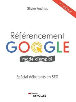 Référencement google mode d'emploi - Olivier Andrieu - Eyrolles
