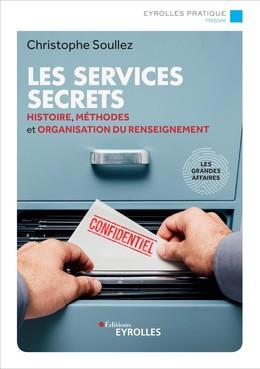 Les services secrets - Christophe Soullez - Eyrolles