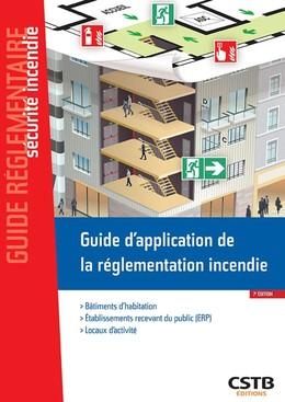 Guide d'application de la réglementation incendie - Casso Casso et Associés, Stéphane Hameury - CSTB