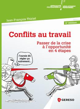 Conflits au travail - Jean-François Thiriet - Gereso