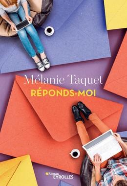 Réponds-moi - Mélanie Taquet - Eyrolles