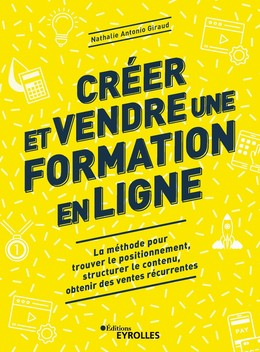 Créer et vendre une formation en ligne - Nathalie Antonio Giraud - Eyrolles